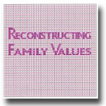 Reconstructing family values