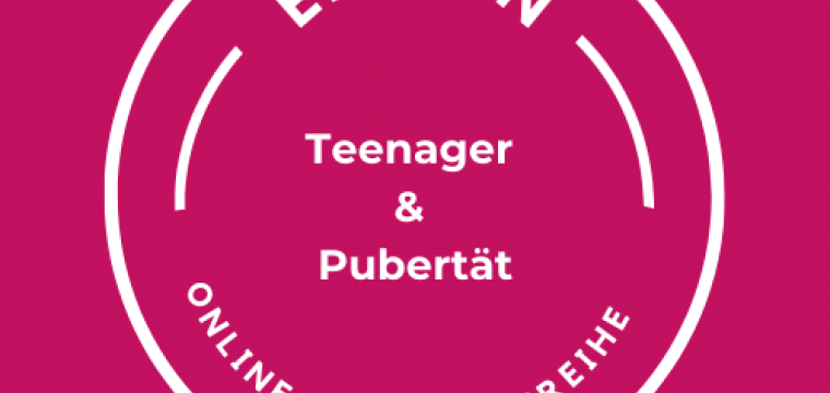 Teenager - Eltern - Beziehung & Pubertät
